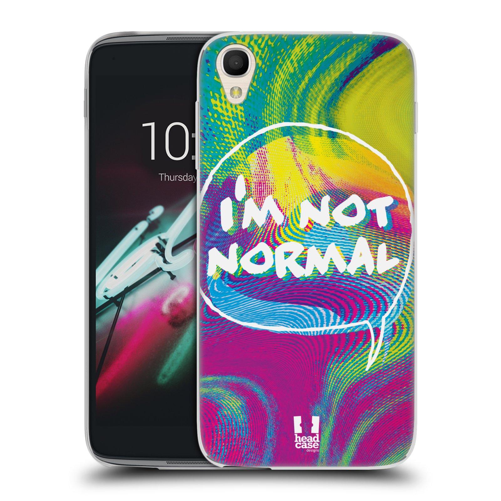 """Silikonové pouzdro na mobil Alcatel One Touch 6039Y Idol 3 HEAD CASE HOLOGRAF I'M NOT NORMAL (Silikonový kryt či obal na mobilní telefon Alcatel One Touch Idol 3 OT-6039Y s 4,7"""" displejem)"""