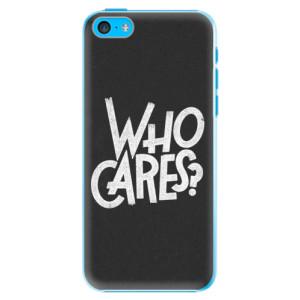 Plastové pouzdro iSaprio Who Cares na mobil Apple iPhone 5C