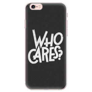 Plastové pouzdro iSaprio Who Cares na mobil Apple iPhone 6 Plus/6S Plus