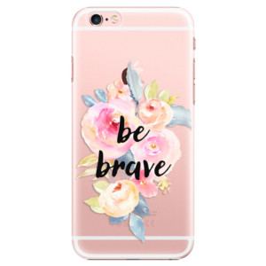 Plastové pouzdro iSaprio Be Brave na mobil Apple iPhone 6 Plus/6S Plus