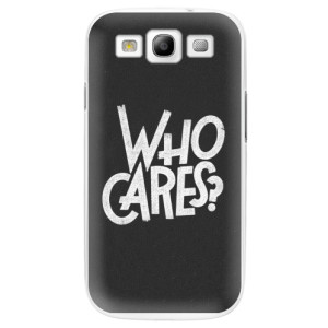 Plastové pouzdro iSaprio Who Cares na mobil Samsung Galaxy S3