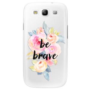 Plastové pouzdro iSaprio Be Brave na mobil Samsung Galaxy S3