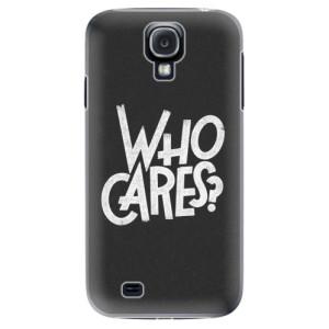 Plastové pouzdro iSaprio Who Cares na mobil Samsung Galaxy S4