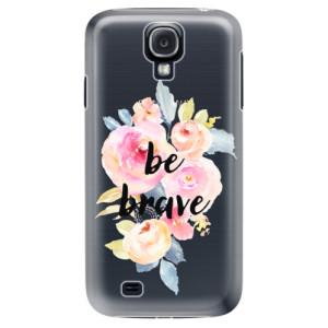 Plastové pouzdro iSaprio Be Brave na mobil Samsung Galaxy S4