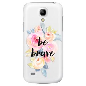 Plastové pouzdro iSaprio Be Brave na mobil Samsung Galaxy S4 Mini