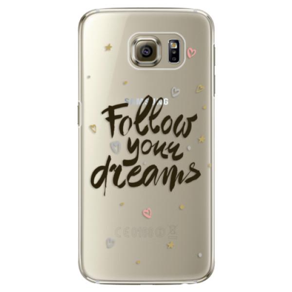 Plastové pouzdro iSaprio Follow Your Dreams black na mobil Samsung Galaxy S6 Edge (Plastový obal, kryt, pouzdro iSaprio Follow Your Dreams black na mobilní telefon Samsung Galaxy S6 Edge)