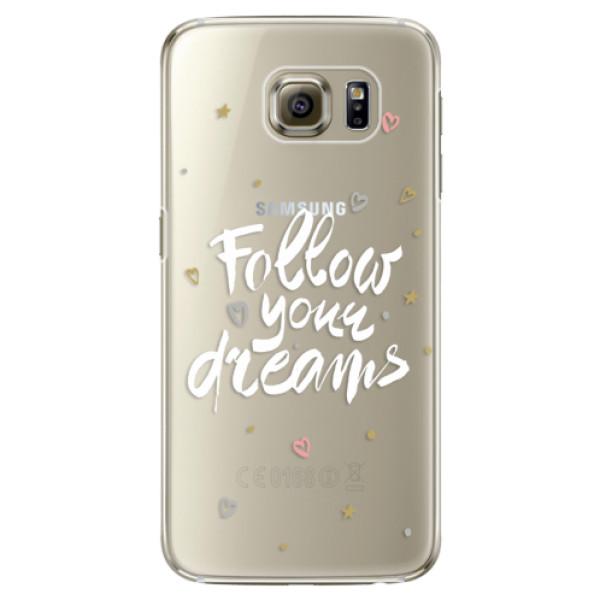 Plastové pouzdro iSaprio Follow Your Dreams white na mobil Samsung Galaxy S6 Edge (Plastový obal, kryt, pouzdro iSaprio Follow Your Dreams white na mobilní telefon Samsung Galaxy S6 Edge)