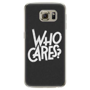Plastové pouzdro iSaprio Who Cares na mobil Samsung Galaxy S6 Edge
