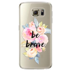 Plastové pouzdro iSaprio Be Brave na mobil Samsung Galaxy S6 Edge