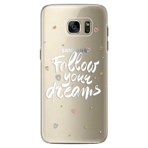 Plastové pouzdro iSaprio Follow Your Dreams white na mobil Samsung Galaxy S7 (Plastový obal, kryt, pouzdro iSaprio Follow Your Dreams white na mobilní telefon Samsung Galaxy S7)