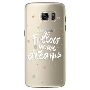 Plastové pouzdro iSaprio Follow Your Dreams white na mobil Samsung Galaxy S7