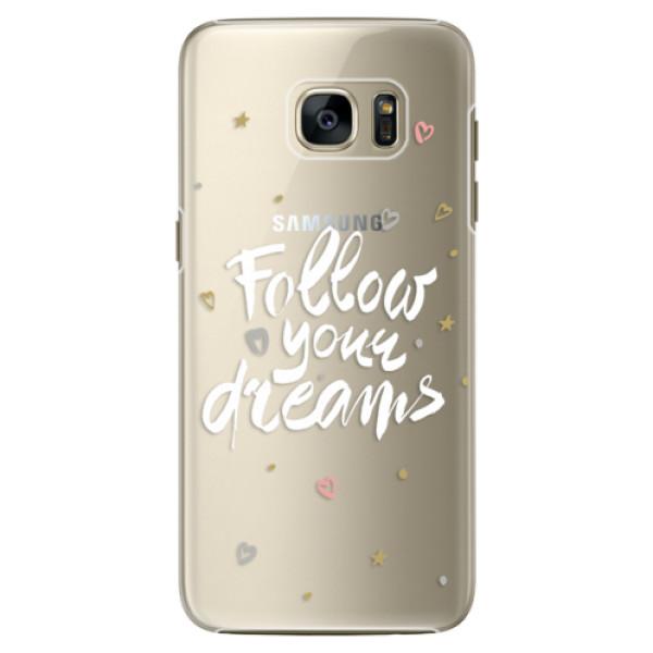 Plastové pouzdro iSaprio Follow Your Dreams white na mobil Samsung Galaxy S7 Edge (Plastový obal, kryt, pouzdro iSaprio Follow Your Dreams white na mobilní telefon Samsung Galaxy S7 Edge)