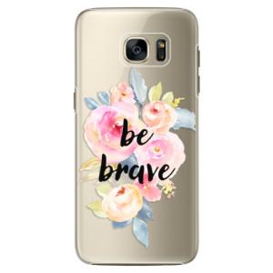 Plastové pouzdro iSaprio Be Brave na mobil Samsung Galaxy S7 Edge