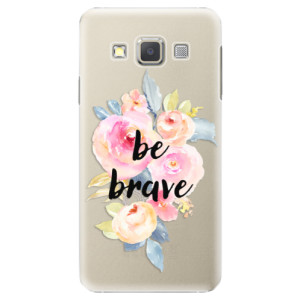 Plastové pouzdro iSaprio Be Brave na mobil Samsung Galaxy A3