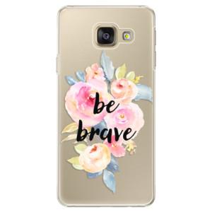 Plastové pouzdro iSaprio Be Brave na mobil Samsung Galaxy A3 2016
