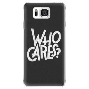 Plastové pouzdro iSaprio Who Cares na mobil Samsung Galaxy Alpha