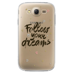 Plastové pouzdro iSaprio Follow Your Dreams black na mobil Samsung Galaxy Grand Neo Plus