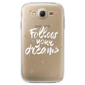 Plastové pouzdro iSaprio Follow Your Dreams white na mobil Samsung Galaxy Grand Neo Plus