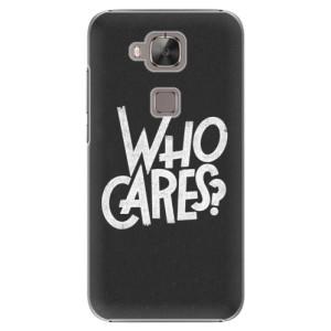 Plastové pouzdro iSaprio Who Cares na mobil Huawei G8