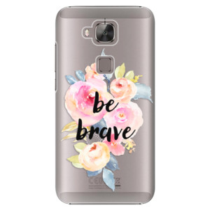 Plastové pouzdro iSaprio Be Brave na mobil Huawei G8