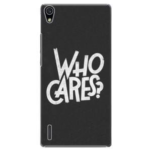 Plastové pouzdro iSaprio Who Cares na mobil Huawei P7