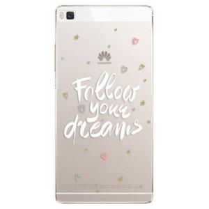 Plastové pouzdro iSaprio Follow Your Dreams white na mobil Huawei P8
