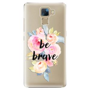 Plastové pouzdro iSaprio Be Brave na mobil Huawei Honor 7