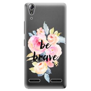 Plastové pouzdro iSaprio Be Brave na mobil Lenovo A6000 / K3