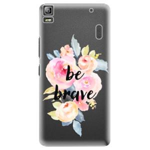Plastové pouzdro iSaprio Be Brave na mobil Lenovo A7000