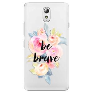 Plastové pouzdro iSaprio Be Brave na mobil Lenovo P1m