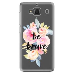 Plastové pouzdro iSaprio Be Brave na mobil Xiaomi Redmi 2
