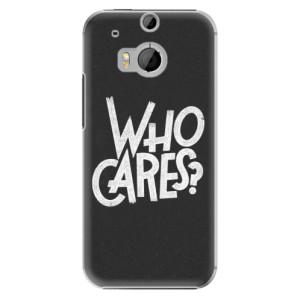 Plastové pouzdro iSaprio Who Cares na mobil HTC One M8