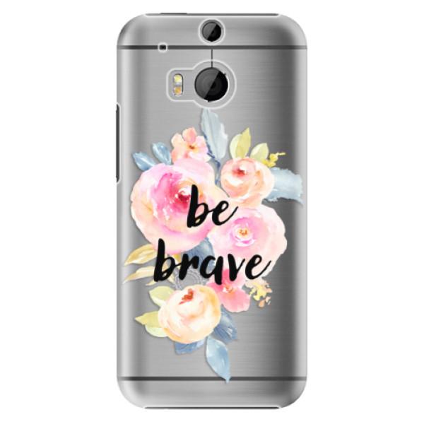 Plastové pouzdro iSaprio Be Brave na mobil HTC One M8 (Plastový obal, kryt, pouzdro iSaprio Be Brave na mobilní telefon HTC One M8)