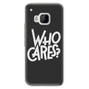 Plastové pouzdro iSaprio Who Cares na mobil HTC One M9