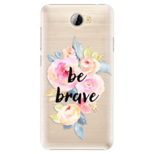 Plastové pouzdro iSaprio Be Brave na mobil Huawei Y5 II / Y6 II Compact