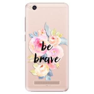 Plastové pouzdro iSaprio Be Brave na mobil Xiaomi Redmi 4A