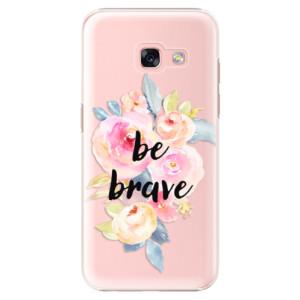 Plastové pouzdro iSaprio Be Brave na mobil Samsung Galaxy A3 2017