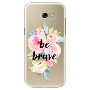 Plastové pouzdro iSaprio Be Brave na mobil Samsung Galaxy A5 2017