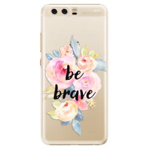 Plastové pouzdro iSaprio Be Brave na mobil Huawei P10