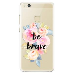 Plastové pouzdro iSaprio Be Brave na mobil Huawei P10 Lite
