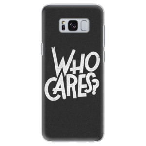 Plastové pouzdro iSaprio Who Cares na mobil Samsung Galaxy S8