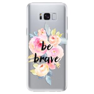 Plastové pouzdro iSaprio Be Brave na mobil Samsung Galaxy S8