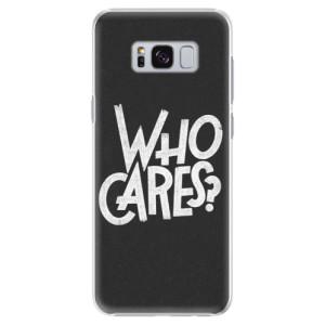 Plastové pouzdro iSaprio Who Cares na mobil Samsung Galaxy S8 Plus