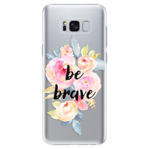 Plastové pouzdro iSaprio Be Brave na mobil Samsung Galaxy S8 Plus