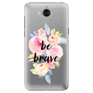 Plastové pouzdro iSaprio Be Brave na mobil Huawei Y5 2017 / Y6 2017