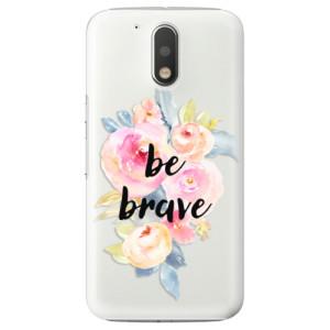 Plastové pouzdro iSaprio Be Brave na mobil Lenovo Moto G4 / G4 Plus