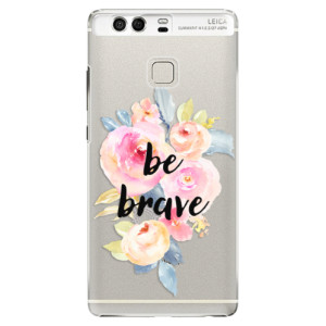 Plastové pouzdro iSaprio Be Brave na mobil Huawei P9