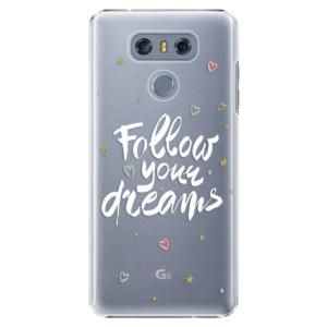 Plastové pouzdro iSaprio Follow Your Dreams bílý na mobil LG G6 (H870)
