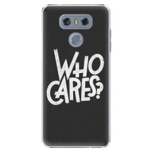 Plastové pouzdro iSaprio Who Cares na mobil LG G6 (H870)