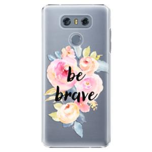 Plastové pouzdro iSaprio Be Brave na mobil LG G6 (H870)